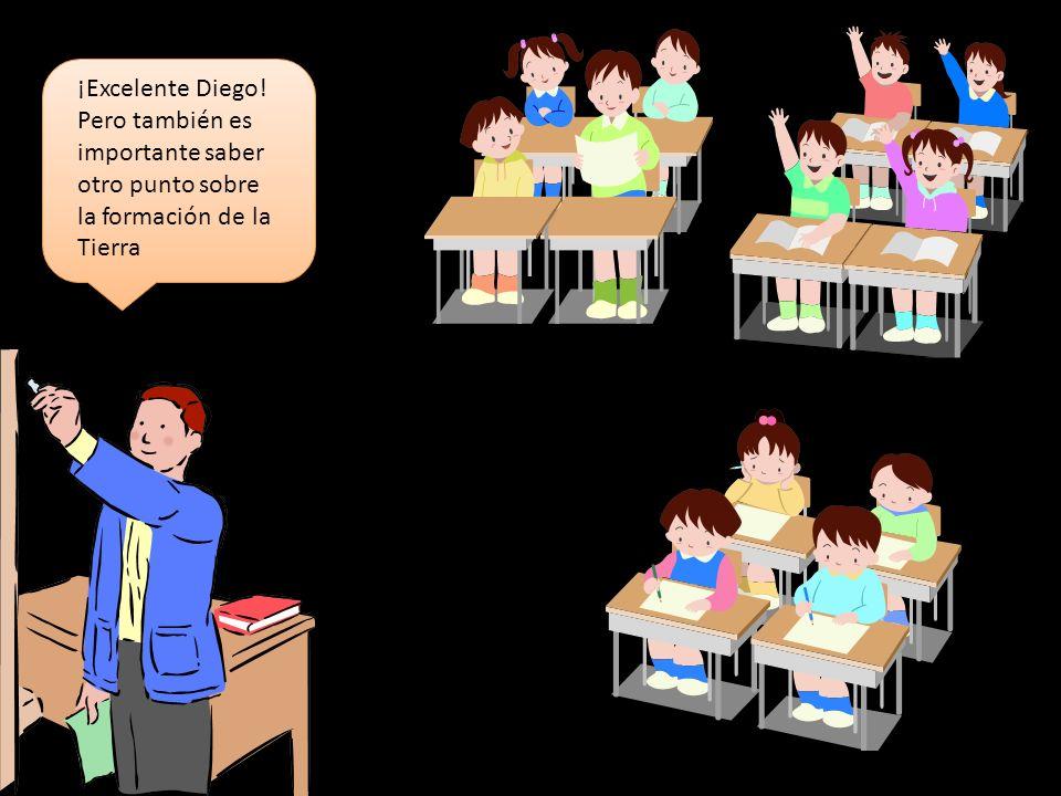 ¡Excelente Diego! Pero también es importante saber otro punto sobre la formación de la Tierra