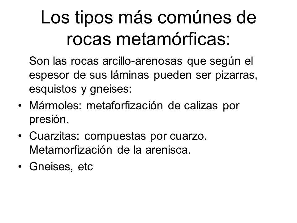 Los tipos más comúnes de rocas metamórficas: