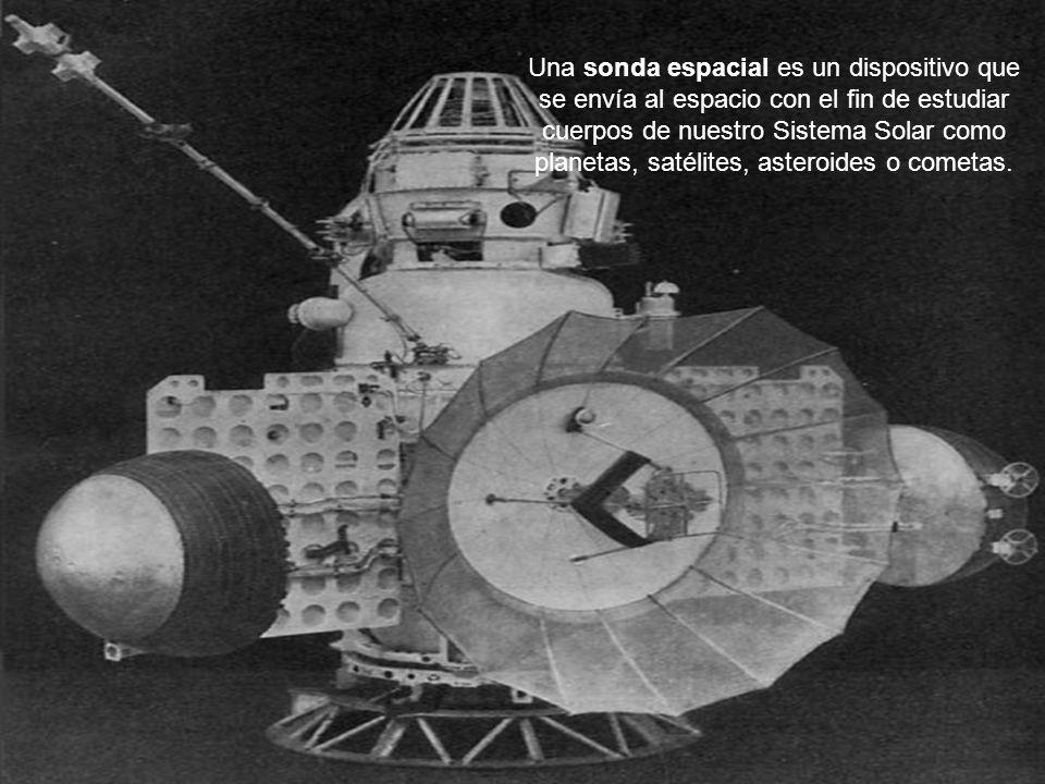 Una sonda espacial es un dispositivo que se envía al espacio con el fin de estudiar cuerpos de nuestro Sistema Solar como planetas, satélites, asteroides o cometas.