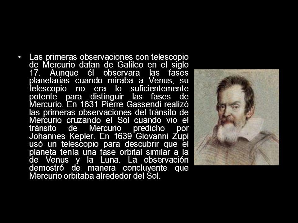 Las primeras observaciones con telescopio de Mercurio datan de Galileo en el siglo 17.
