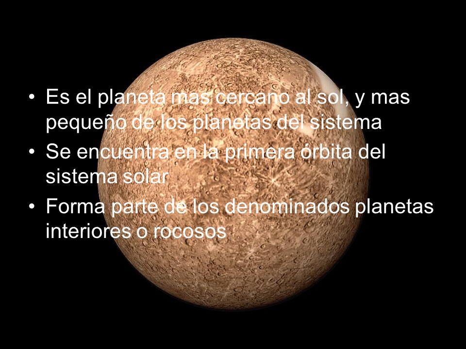 Es el planeta mas cercano al sol, y mas pequeño de los planetas del sistema