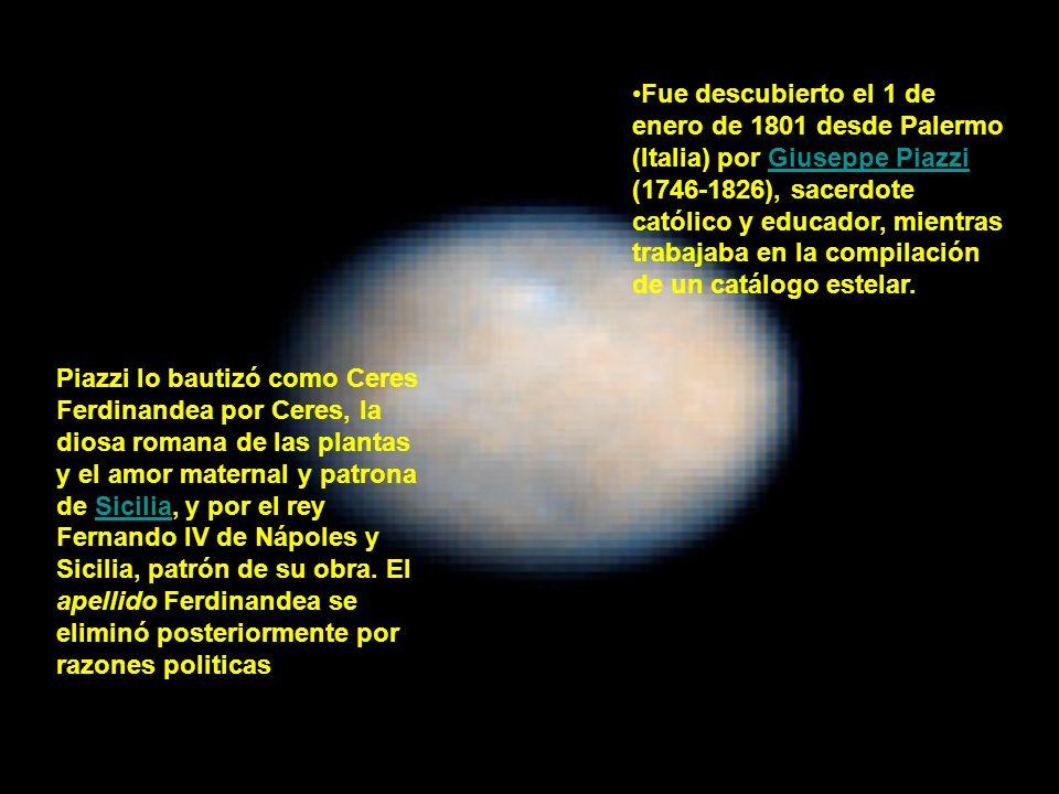 Fue descubierto el 1 de enero de 1801 desde Palermo (Italia) por Giuseppe Piazzi (1746-1826), sacerdote católico y educador, mientras trabajaba en la compilación de un catálogo estelar.
