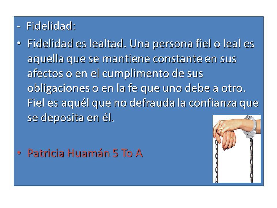 - Fidelidad: