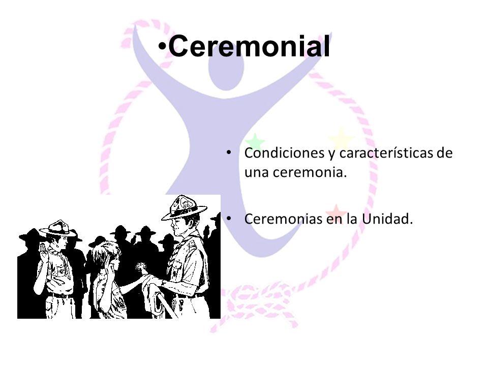 Ceremonial Condiciones y características de una ceremonia.