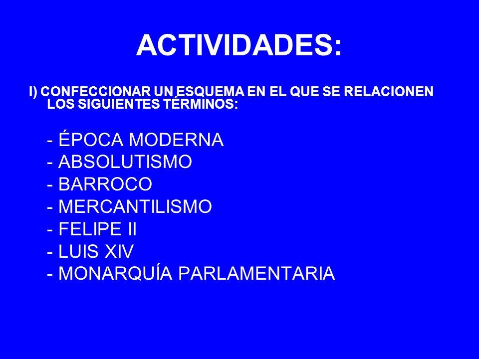 ACTIVIDADES: - ÉPOCA MODERNA - ABSOLUTISMO - BARROCO - MERCANTILISMO