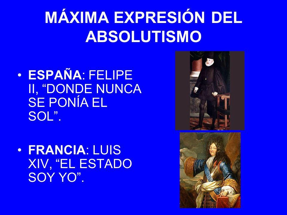 MÁXIMA EXPRESIÓN DEL ABSOLUTISMO