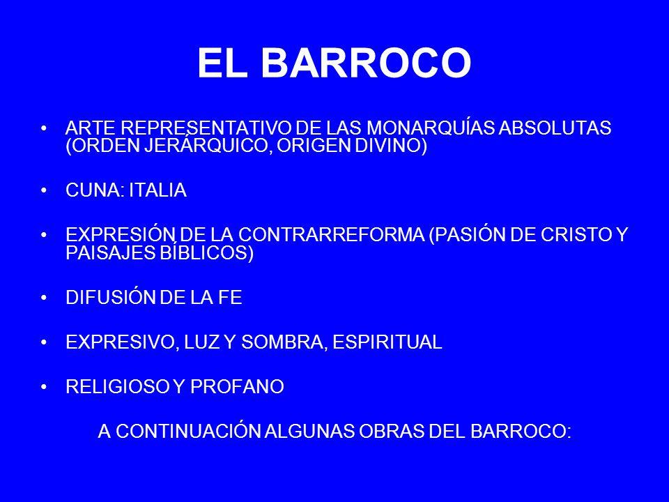 A CONTINUACIÓN ALGUNAS OBRAS DEL BARROCO: