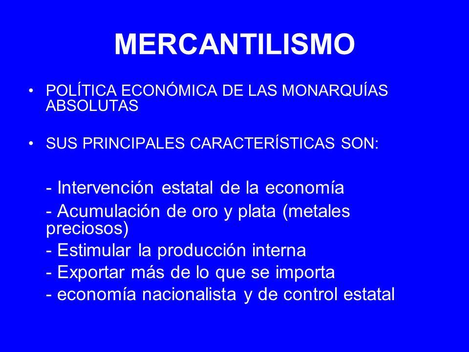 MERCANTILISMO - Intervención estatal de la economía