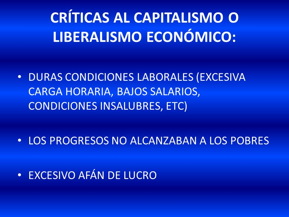 CRÍTICAS AL CAPITALISMO O LIBERALISMO ECONÓMICO: