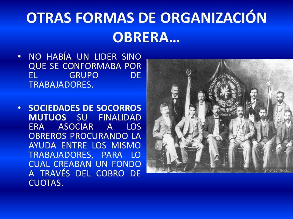 OTRAS FORMAS DE ORGANIZACIÓN OBRERA…