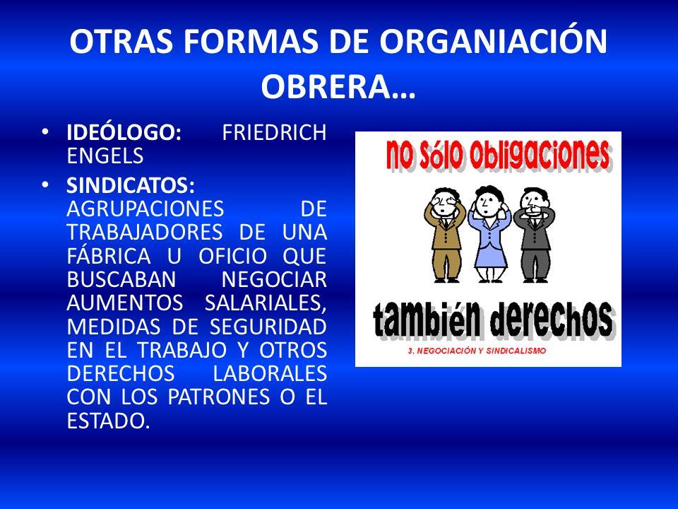 OTRAS FORMAS DE ORGANIACIÓN OBRERA…
