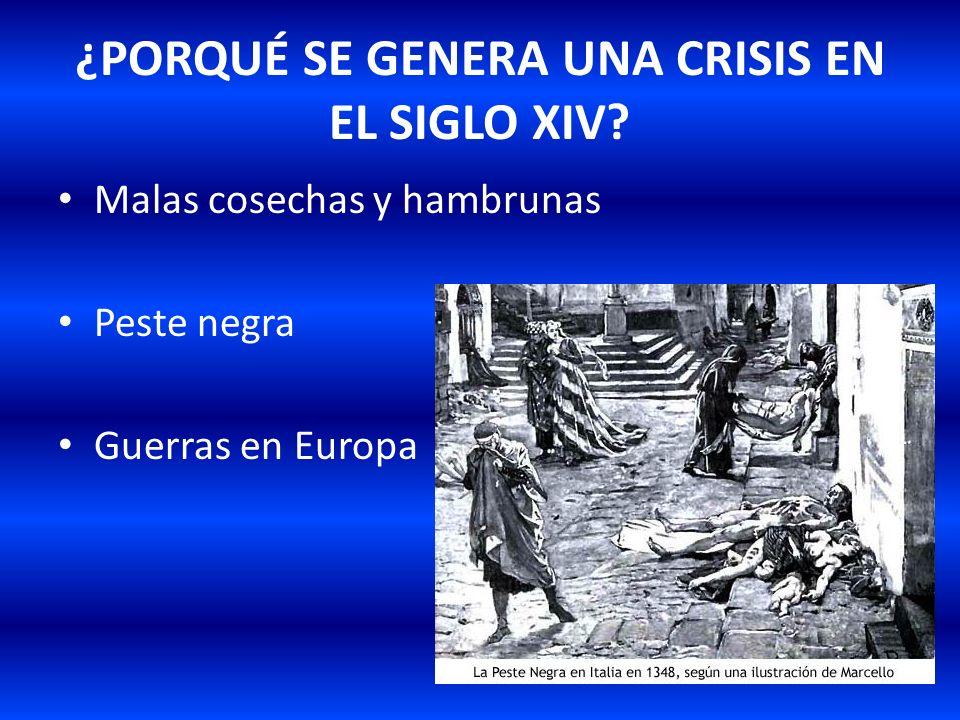 ¿PORQUÉ SE GENERA UNA CRISIS EN EL SIGLO XIV