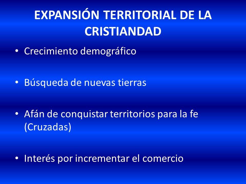 EXPANSIÓN TERRITORIAL DE LA CRISTIANDAD