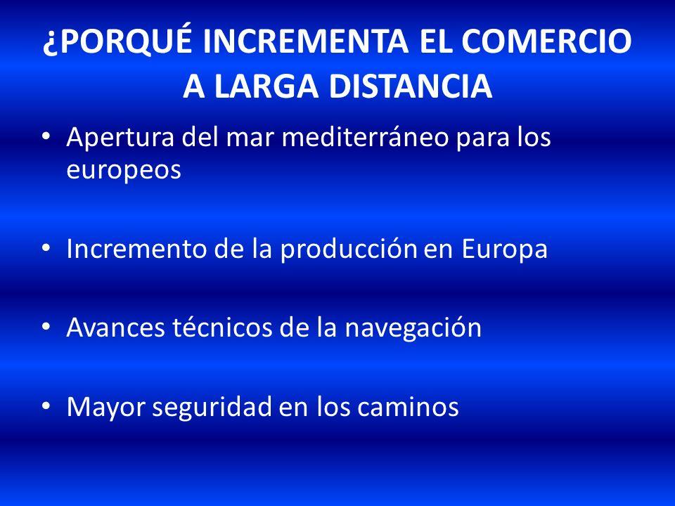 ¿PORQUÉ INCREMENTA EL COMERCIO A LARGA DISTANCIA