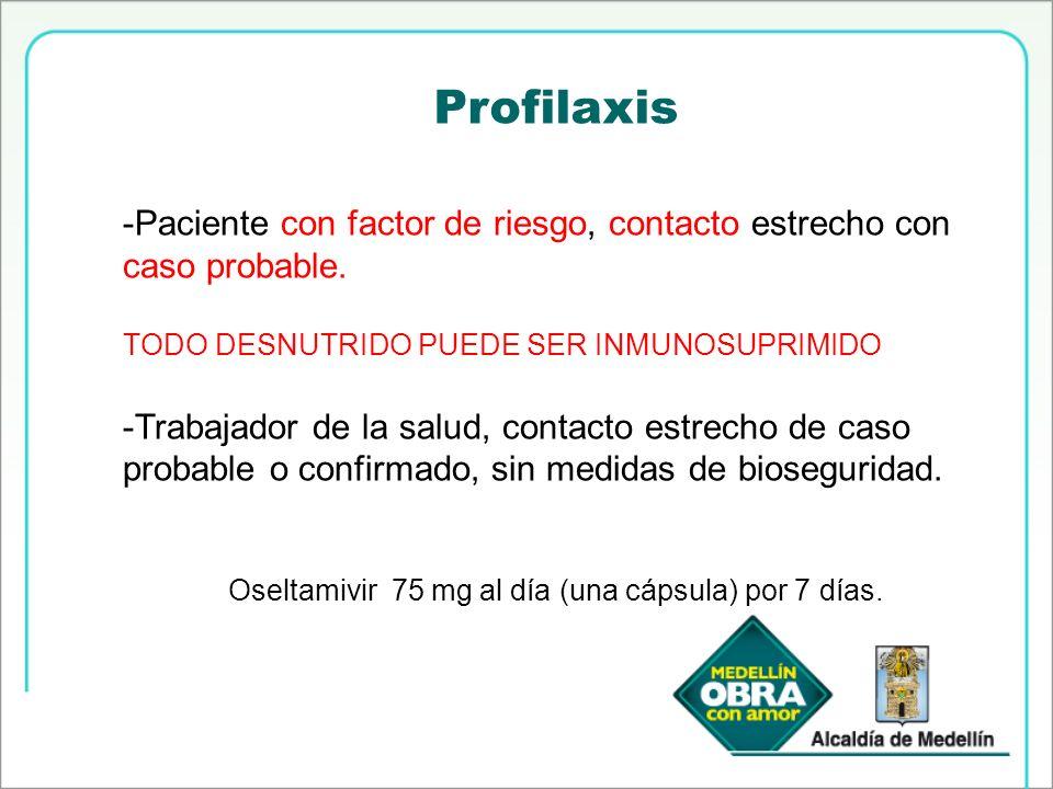 Oseltamivir 75 mg al día (una cápsula) por 7 días.