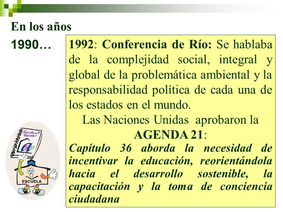 Las Naciones Unidas aprobaron la AGENDA 21: