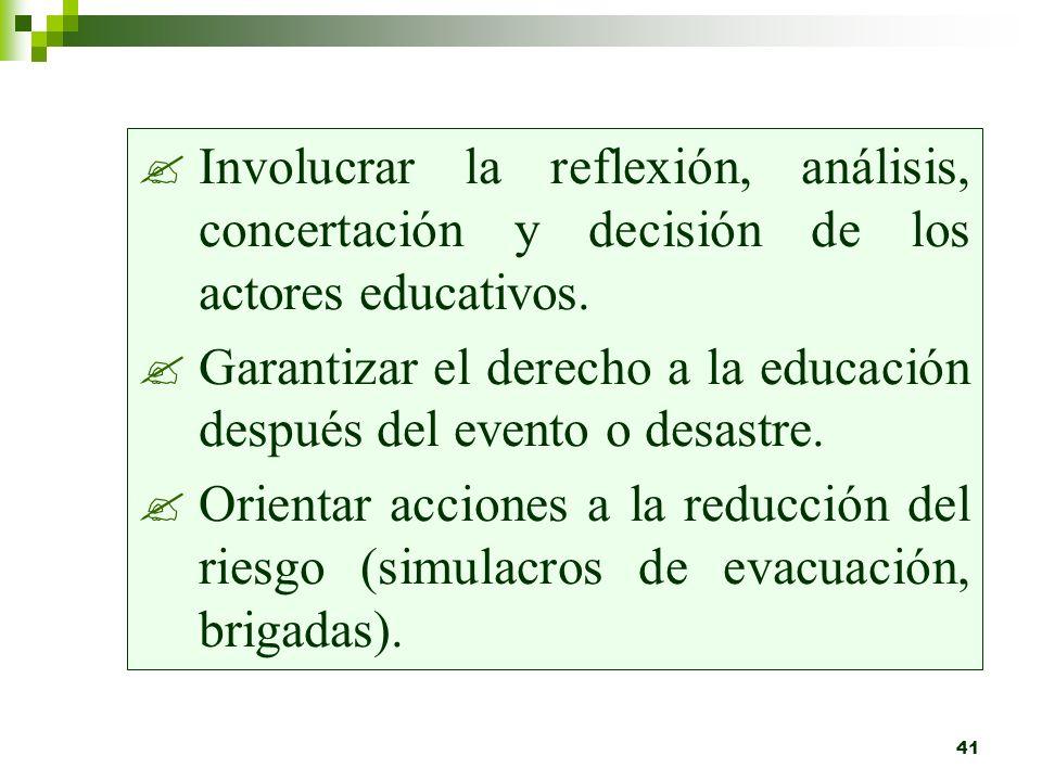 Involucrar la reflexión, análisis, concertación y decisión de los actores educativos.