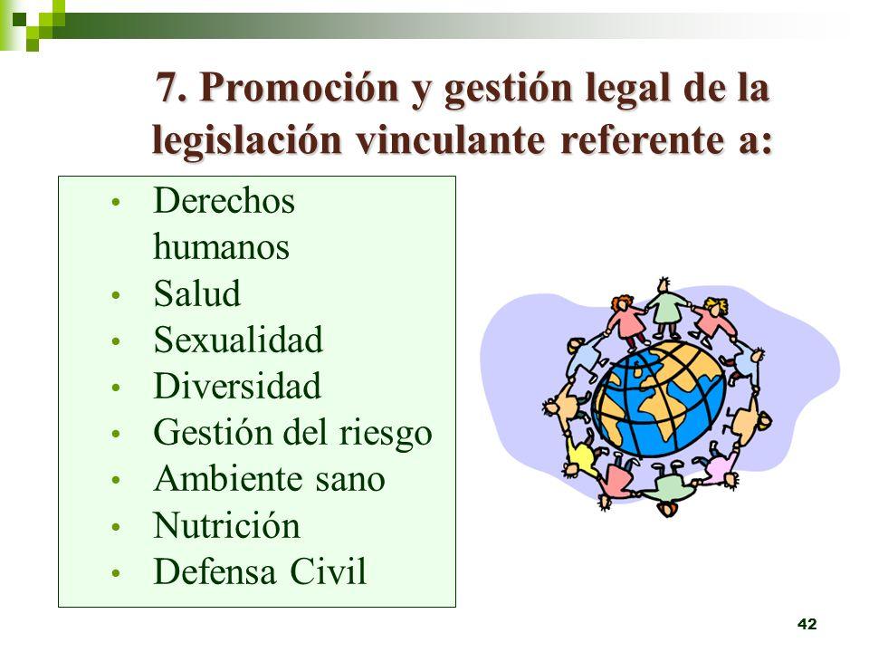 7. Promoción y gestión legal de la legislación vinculante referente a: