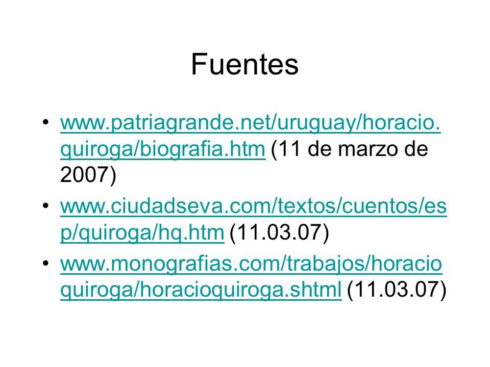 Fuentes www.patriagrande.net/uruguay/horacio.quiroga/biografia.htm (11 de marzo de 2007)
