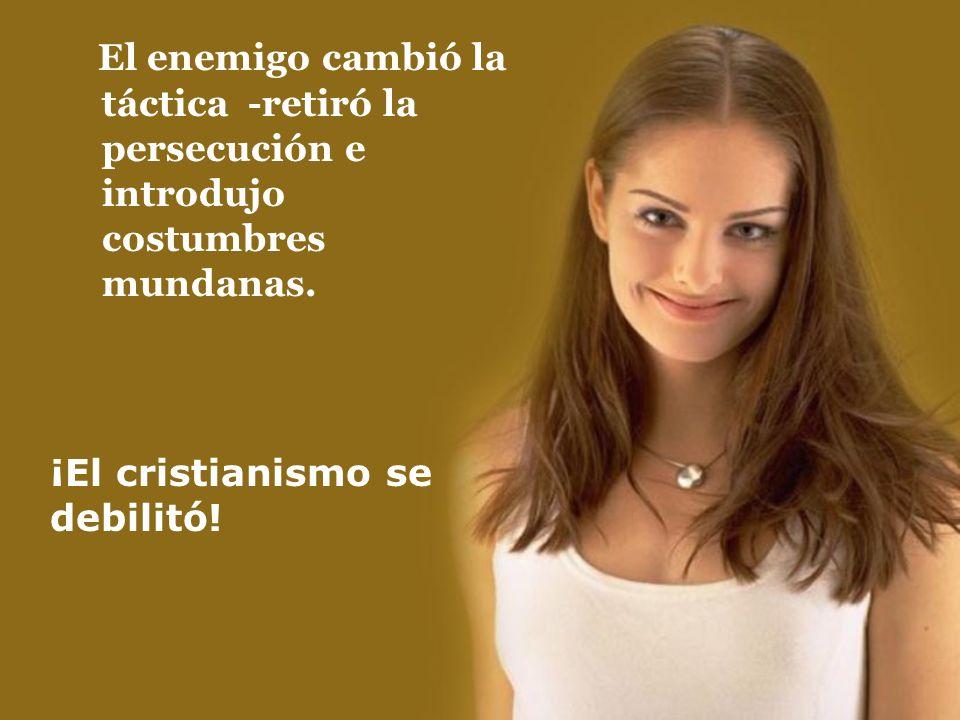 ¡El cristianismo se debilitó!