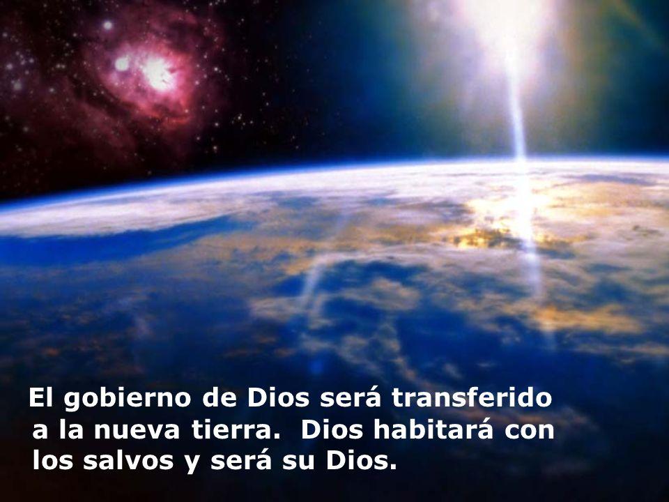 El gobierno de Dios será transferido a la nueva tierra