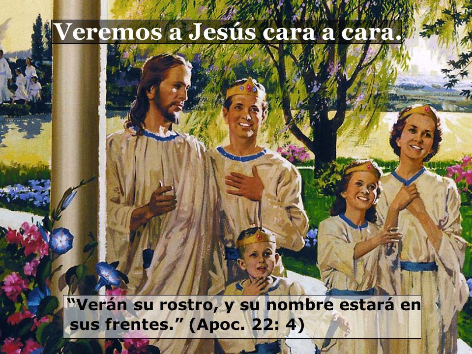 Veremos a Jesús cara a cara.