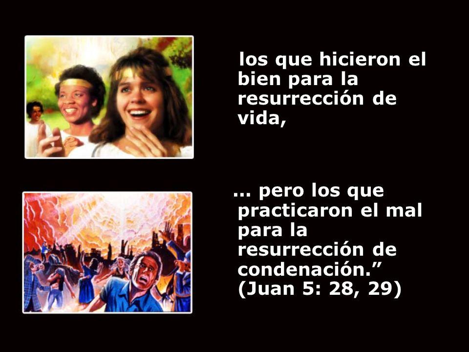 los que hicieron el bien para la resurrección de vida,