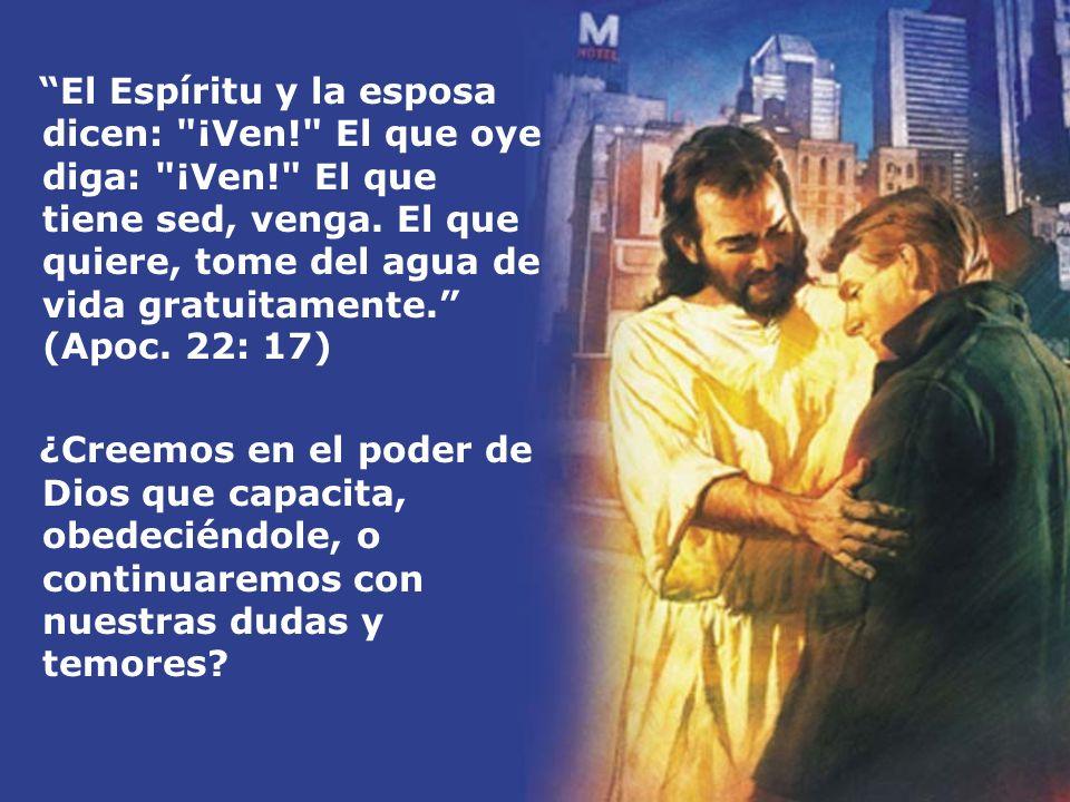 El Espíritu y la esposa dicen: ¡Ven. El que oye diga: ¡Ven