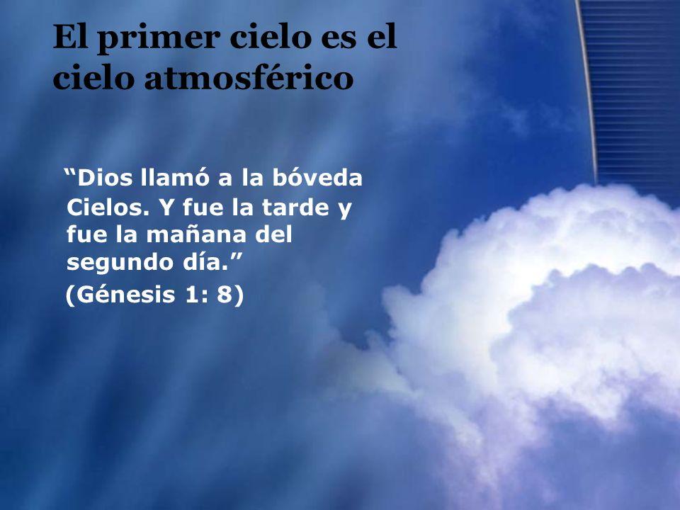 El primer cielo es el cielo atmosférico