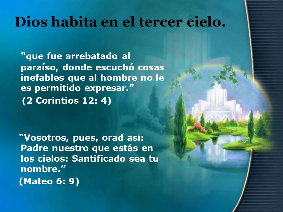 Dios habita en el tercer cielo.