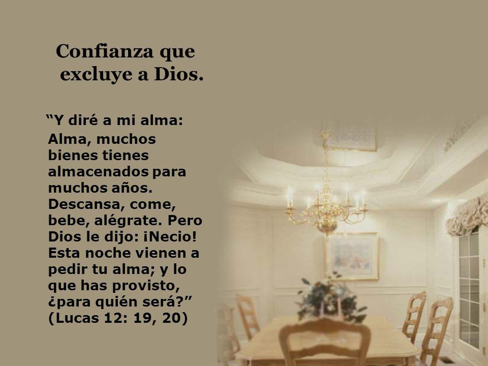 Confianza que excluye a Dios.