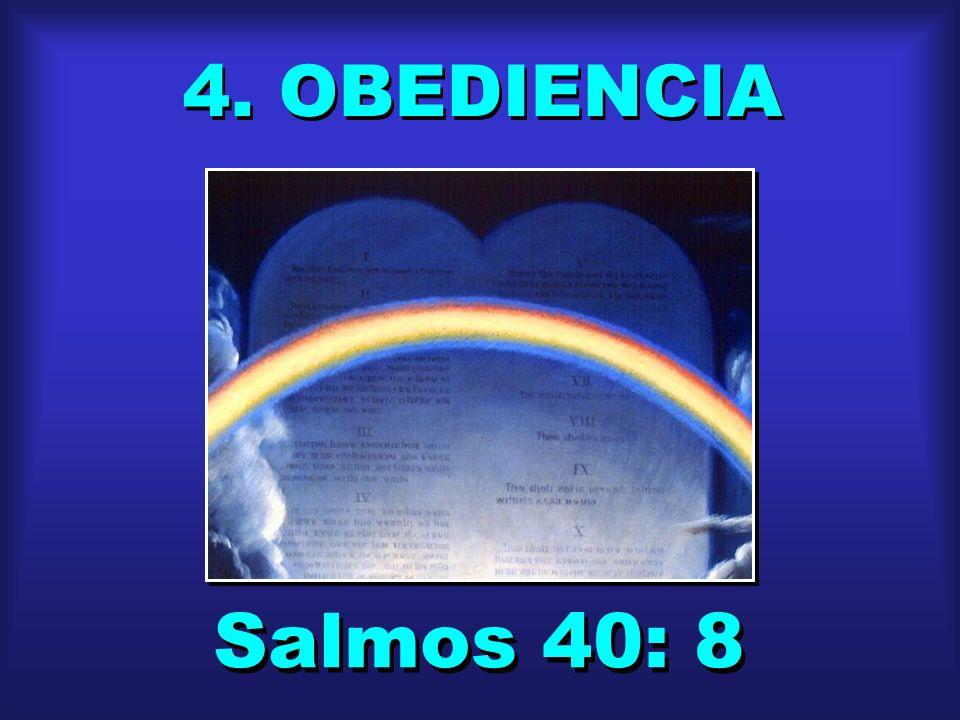 4. OBEDIENCIA Salmos 40: 8