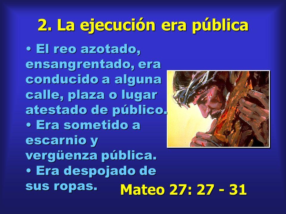 2. La ejecución era pública