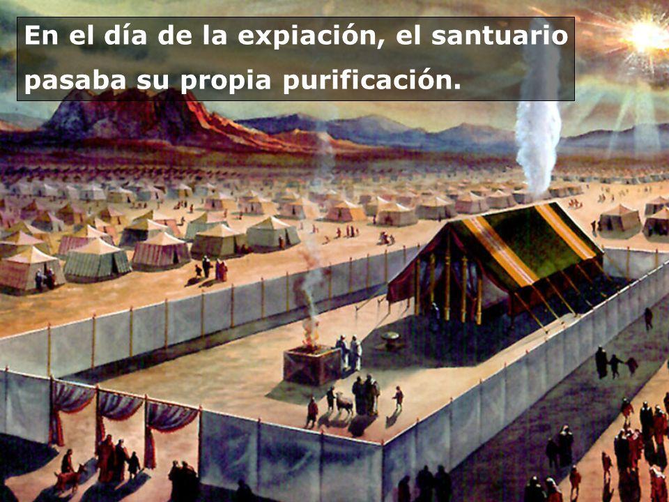 En el día de la expiación, el santuario pasaba su propia purificación.