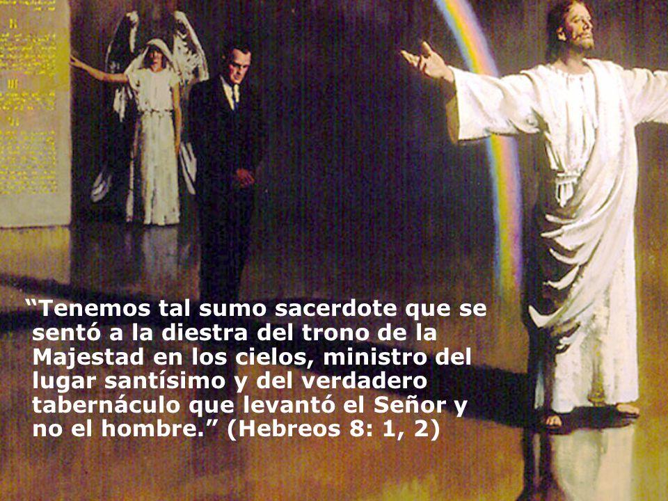 Tenemos tal sumo sacerdote que se sentó a la diestra del trono de la Majestad en los cielos, ministro del lugar santísimo y del verdadero tabernáculo que levantó el Señor y no el hombre. (Hebreos 8: 1, 2)