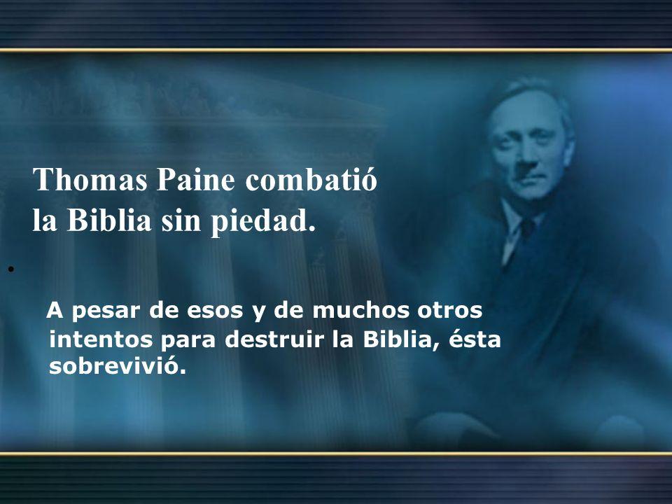 Thomas Paine combatió la Biblia sin piedad. .