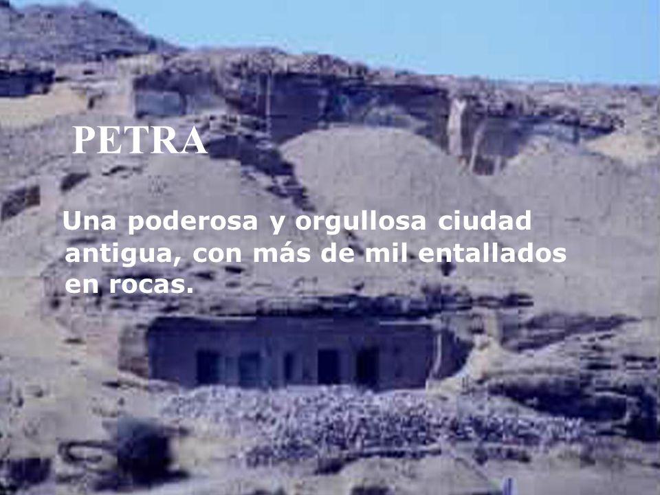 PETRA Una poderosa y orgullosa ciudad antigua, con más de mil entallados en rocas.