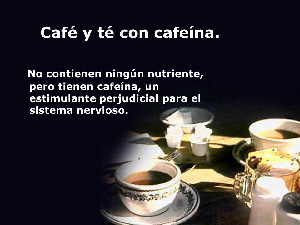 Café y té con cafeína.