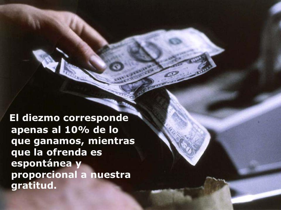 El diezmo corresponde apenas al 10% de lo que ganamos, mientras que la ofrenda es espontánea y proporcional a nuestra gratitud.
