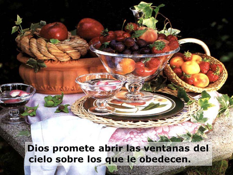 Dios promete abrir las ventanas del cielo sobre los que le obedecen.