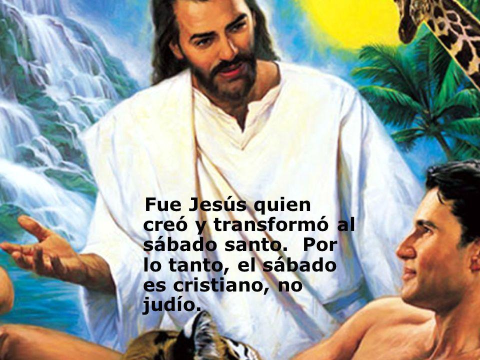 Fue Jesús quien creó y transformó al sábado santo