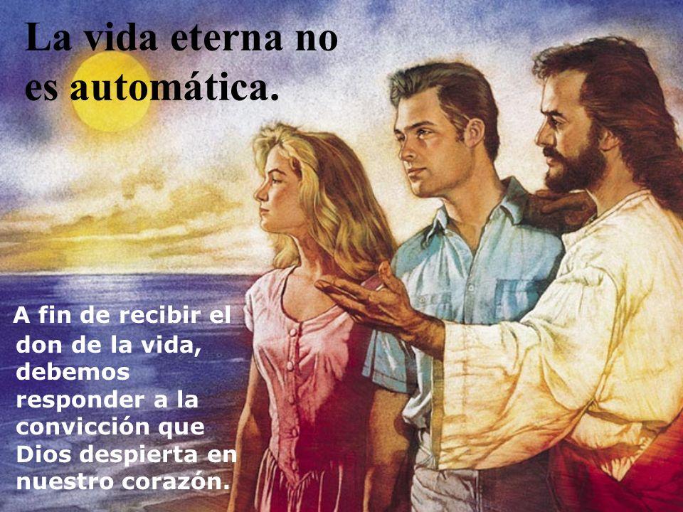 La vida eterna no es automática.