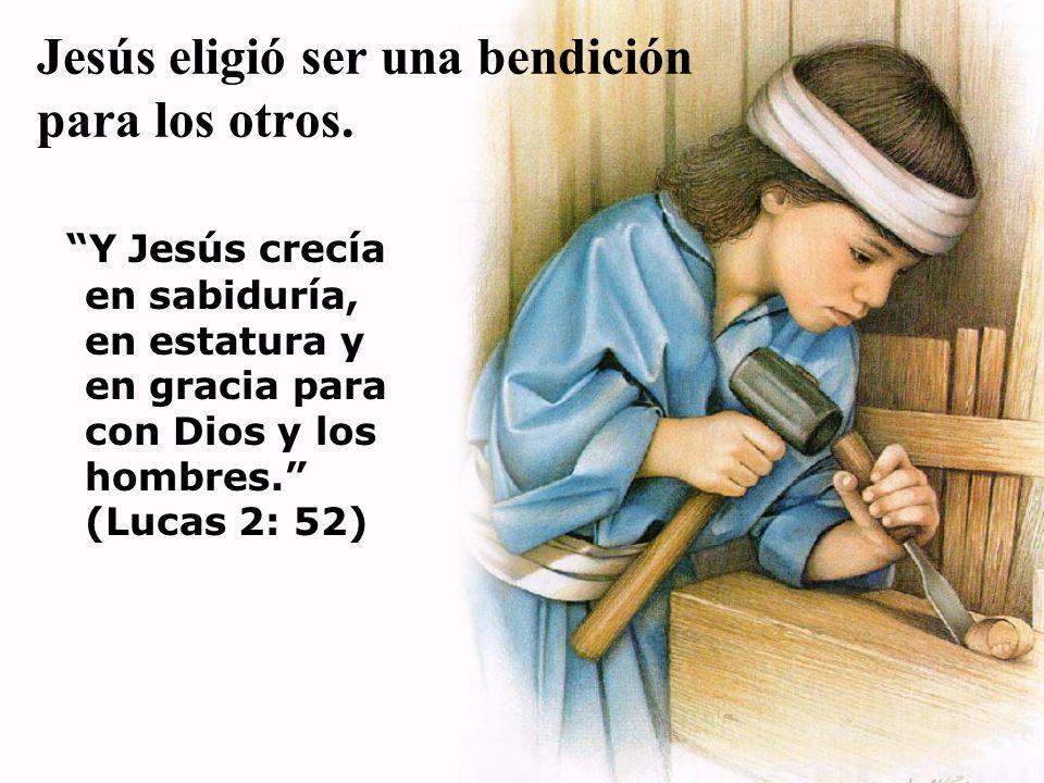 Jesús eligió ser una bendición para los otros.