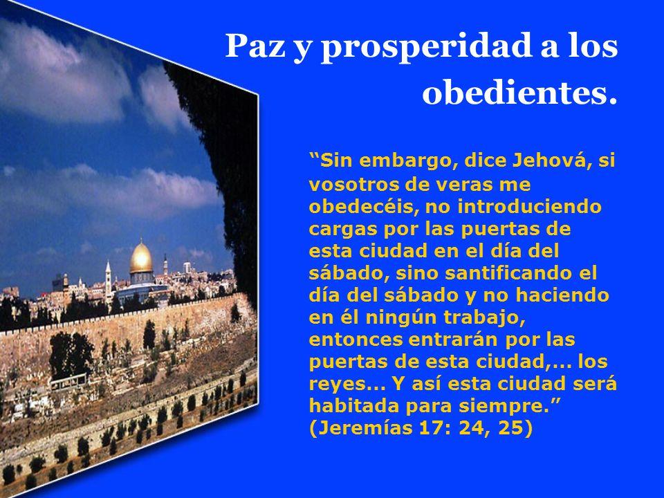 Paz y prosperidad a los obedientes.