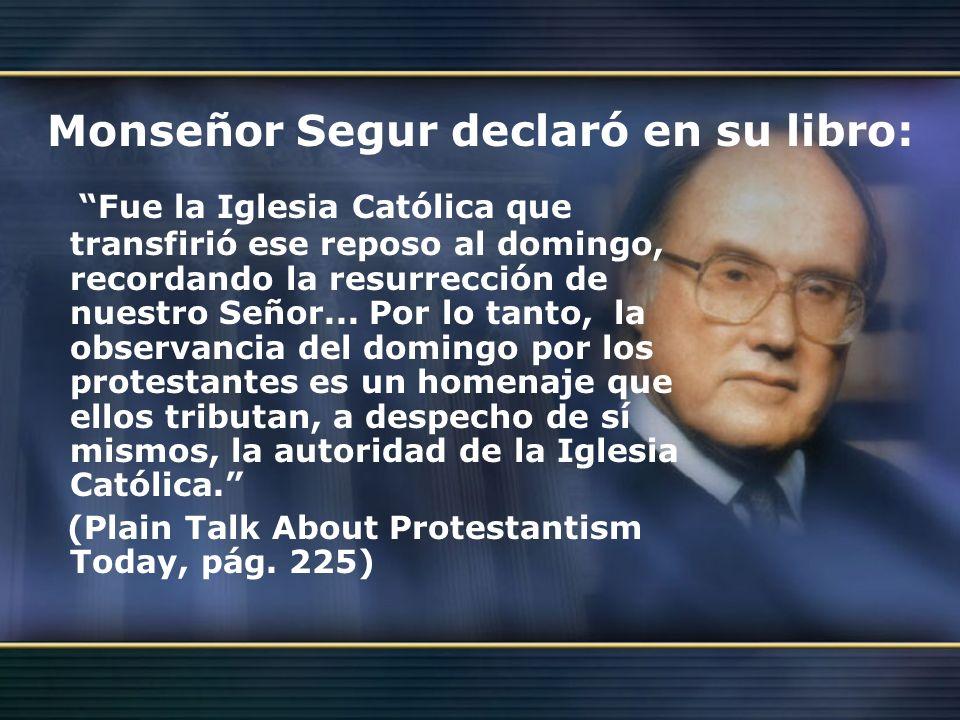 Monseñor Segur declaró en su libro: