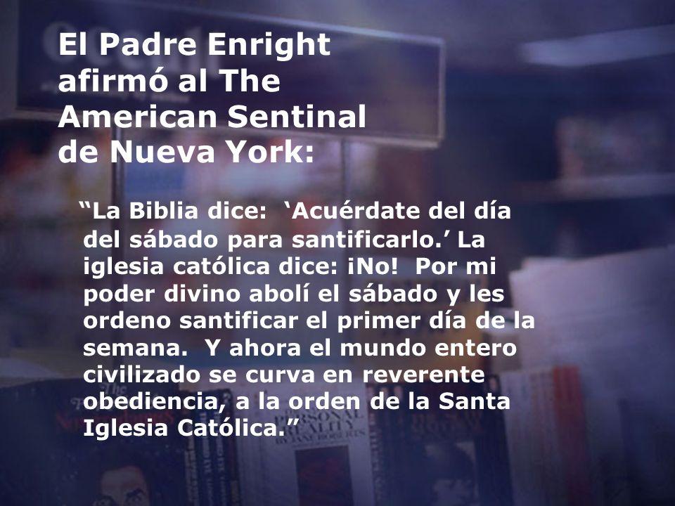 El Padre Enright afirmó al The American Sentinal de Nueva York: