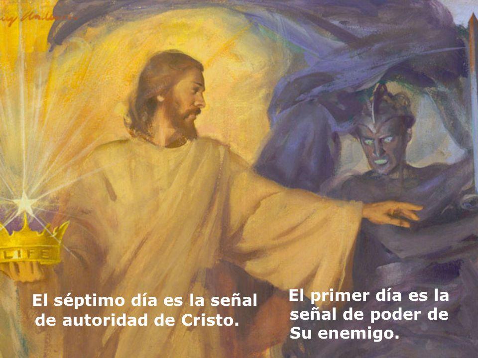 El séptimo día es la señal de autoridad de Cristo.