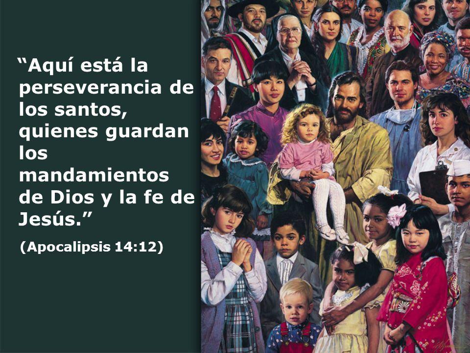 Aquí está la perseverancia de los santos, quienes guardan los mandamientos de Dios y la fe de Jesús.