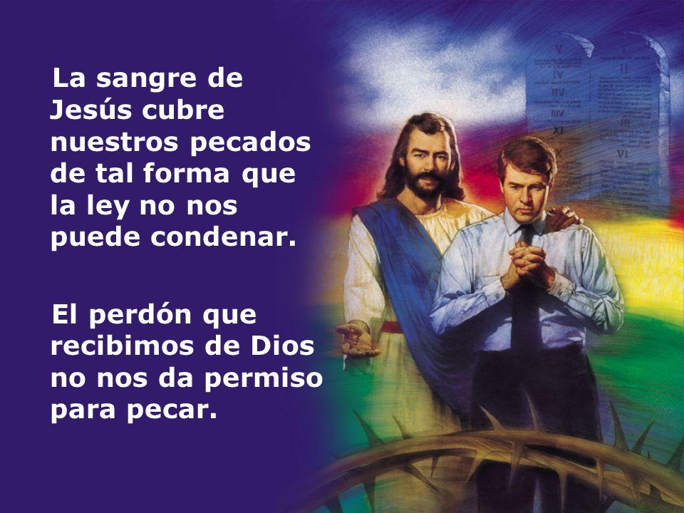 La sangre de Jesús cubre nuestros pecados de tal forma que la ley no nos puede condenar.