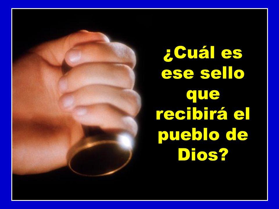 ¿Cuál es ese sello que recibirá el pueblo de Dios